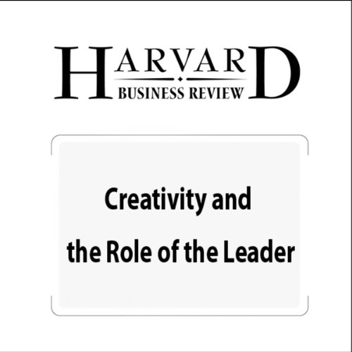 Creativity and the Roles of the Leader (Harvard Business Review) audiobook cover art