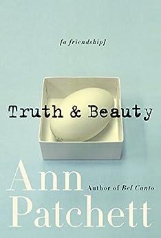Truth & Beauty: A Friendship by [Ann Patchett]