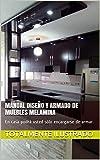 MANUAL DISEÑO Y ARMADO DE MUEBLES MELAMINA: En casa podrá usted sólo encargarse de armar. (Spanish Edition)