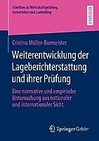 Weiterentwicklung der Lageberichterstattung und ihrer Pruefung: Eine normative und empirische Untersuchung aus nationaler und internationaler Sicht (Schriften zu Wirtschaftspruefung, Steuerlehre und Controlling)