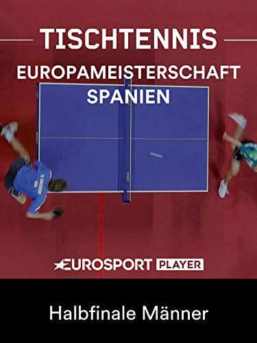 Tischtennis: Europameisterschaft in Alicante (ESP) - Halbfinale Männer