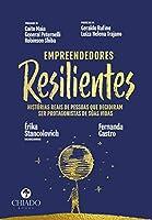 Empreendedores resilientes Histórias reais de pessoas que decidiram ser protagonistas de suas vidas (Portuguese Edition)