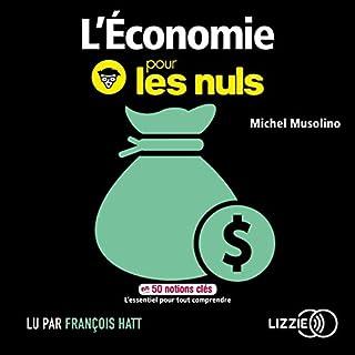 L'économie pour les nuls en 50 notions clés                   De :                                                                                                                                 Michel Musolino                               Lu par :                                                                                                                                 François Hatt,                                                                                        Odile Cohen                      Durée : 5 h et 6 min     1 notation     Global 3,0