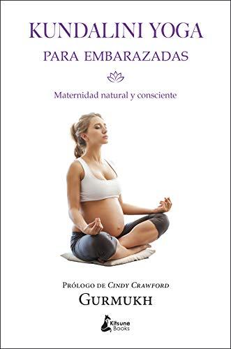 Kundalini yoga para embarazadas: Maternidad natural y consciente