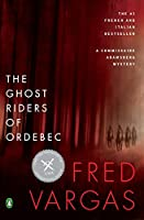 The Ghost Riders of Ordebec (A Commissaire Adamsberg Mystery)