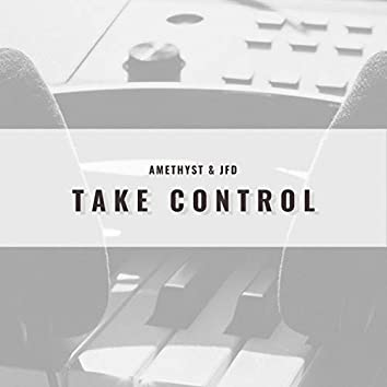 Take Control (feat. JFD)