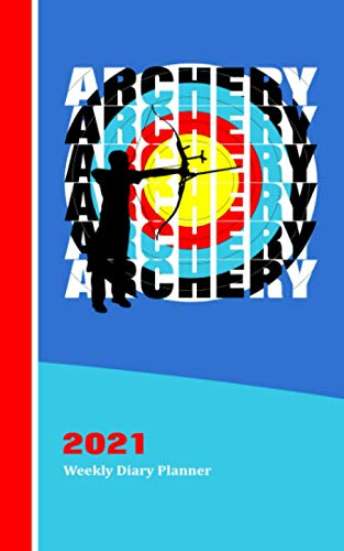 Archery Target Board Typography: Archer With Bow And Arrow Graphic Cover On 2021 Weekly One Year Diary Planner With Contacts Password And Note Pages
