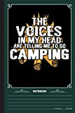 The Voices In My Head Are TElling Me To Go Camping Notebook: A Notebook, Journal Or Diary For Camper, Camping Lover - 6 x 9 inches, College Ruled Lined Paper, 120 Pages
