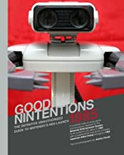 Good Nintentions 1985   Color Edition: The Definitive Unauthorized Guide to Nintendo's NES Launch (Volume 2)