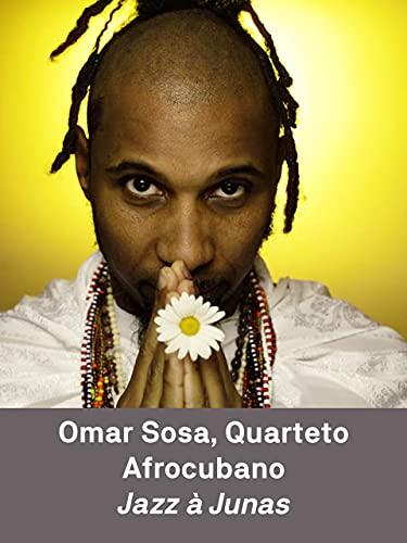 Omar Sosa Quarteto Afrocubano - Jazz à Junas