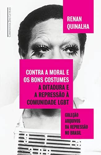 Contra a moral e os bons costumes: A ditadura e a repressão à comunidade LGBT