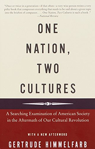 One Nation, Two Cultures: A Searching Examination of American Society in the Aftermath of Our Cultural Revolution
