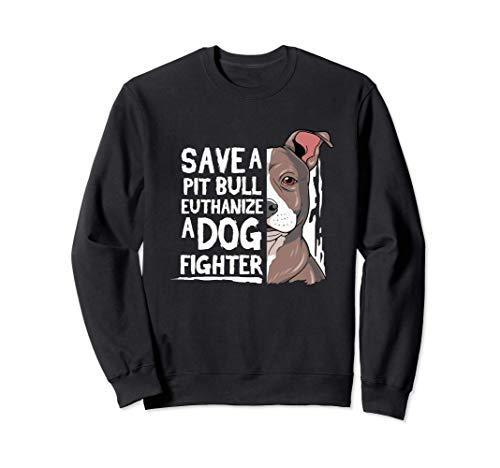 Pitbull Gift Pit Bull Terrier Save A Pitbull Sudadera