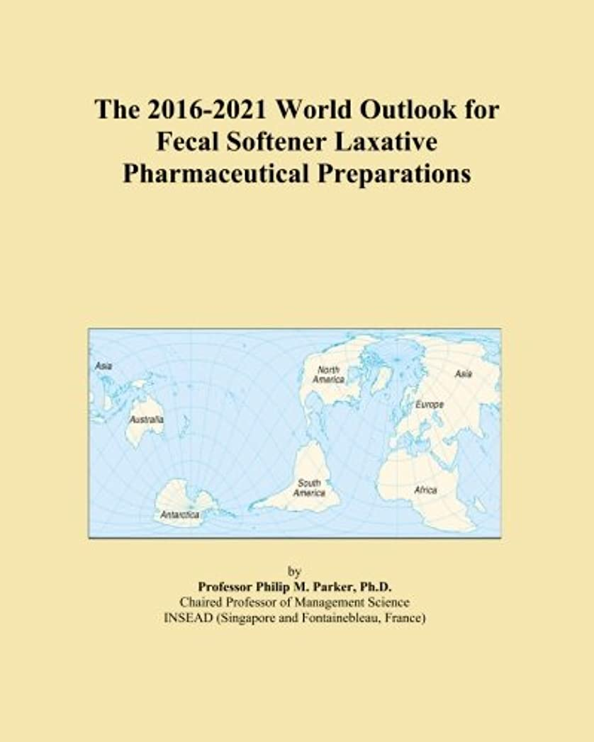 賛辞栄光最初はThe 2016-2021 World Outlook for Fecal Softener Laxative Pharmaceutical Preparations
