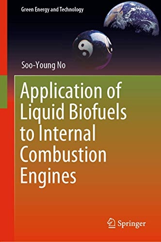 Application of Liquid Biofuels to Internal Combustion Engines (Green Energy and Technology)