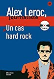 Un cas hard rock + CD: Un cas hard rock - Livre + CD (Alex Leroc Journaliste)