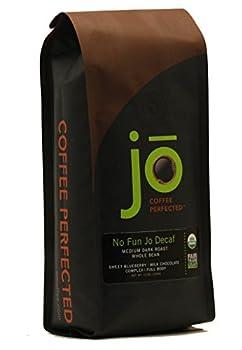 NO FUN JO DECAF  12 oz Organic Decaf Coffee Whole Bean Swiss Water Process Fair Trade Certified Medium Dark Roast 100% Arabica Coffee Certified Organic Chemical Free Gluten Free Decaf Espresso
