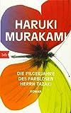 Die Pilgerjahre des farblosen Herrn Tazaki: Roman - Haruki Murakami