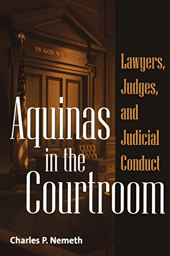Compare Textbook Prices for Aquinas in the Courtroom: Lawyers, Judges, and Judicial Conduct  ISBN 9780275972905 by Nemeth, Charles,Nemeth, Charles P.