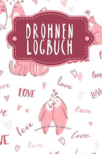 Drohnen Logbuch: Logbuch für Drohnen...