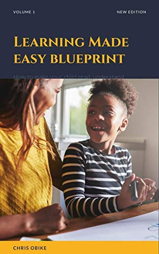 Learning Made Easy Blueprint: How to make your child love reading, understand easily and remember everything he reads (English Edition)