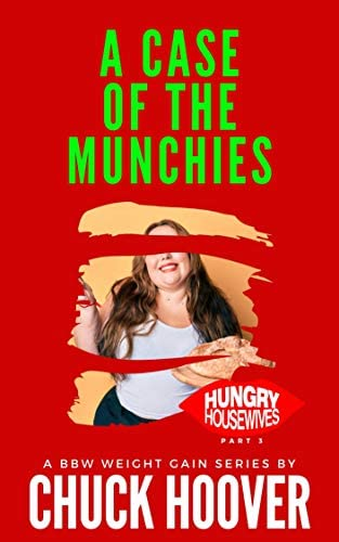 A Case of the Munchies Hungry Housewives Part 3 A BBW Weight Gain Series product image
