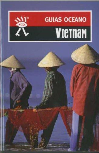 Vietnam: Incluye mapas y planos actualizados a todo color para no perder el rumbo (Guías Océano) (Spanish Edition)