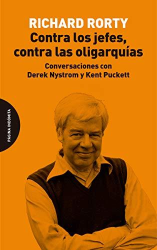 Contra los jefes, contra las oligarquías: Conversaciones con Derek Nystrom y Kent Puckett (ENSAYO)