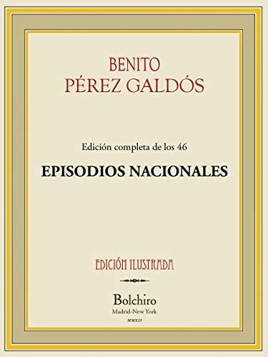 Episodios Nacionales (todas las 46 novelas agrupadas en 5 series)