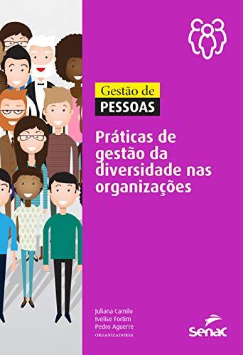 Gestão de pessoas: práticas de gestão da diversidade nas organizações