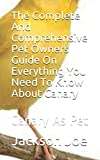 The Complete And Comprehensive Pet Owners Guide On Everything You Need To Know About Canary: Canary As Pet
