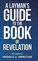 A Layman's Guide to the Book of Revelation
