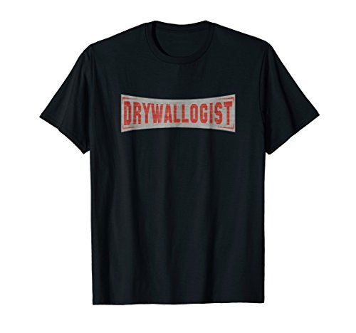 Drywallologist - Drywall Contractor, Drywall Finishe T Shirt