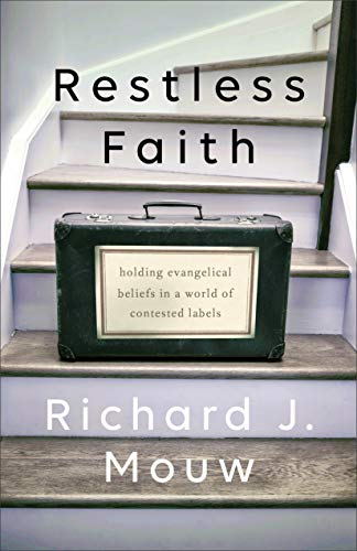 Restless Faith: Holding Evangelical Beliefs in a World of Contested Labels (English Edition)