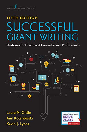 Successful Grant Writing for Health and Human Service Professionals, Fifth Edition – A Classic Guide to Grant Writing for Professionals in Health and Human Services