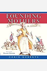 Cokie Roberts: Founding Mothers : Remembering the Ladies (Hardcover); 2014 Edition Hardcover