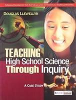 TEACHING HIGH SCHOOL SCIENCE THROUGH INQUIRY