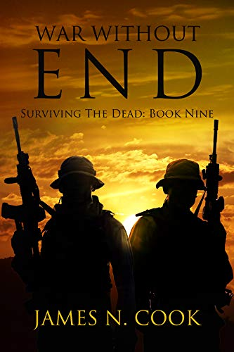 War Without End (Surviving the Dead Book 9) by [James Cook]