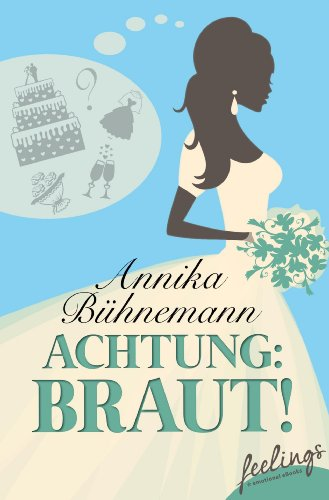 Achtung: Braut!: Roman (German Edition)