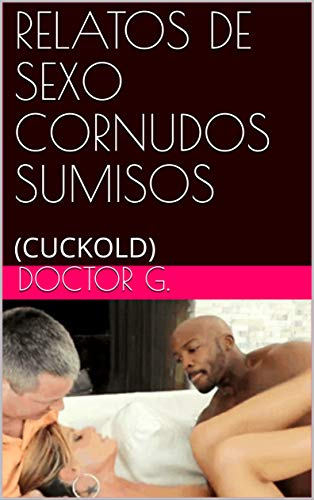 RELATOS DE SEXO CORNUDOS SUMISOS : (CUCKOLD) (001 nº 1)