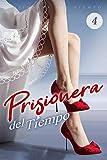 Prisionera del Tiempo 4: Te estaré esperando en el lugar de siempre (Hola, Mi Amado Frío) (Spanish Edition)