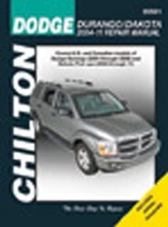 Chilton Total Car Care Dodge Durango 2004-2009 & Dakota Pick-ups 2005-2011 Repair Manual (Chilton's Total Car Care Repair Manual)