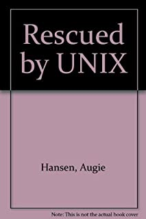 Rescued By...Unix