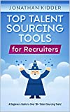 Top Talent Sourcing Tools for Recruiters: A Beginner's Guide to Over 50+ Talent Sourcing Tools