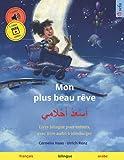 Mon plus beau rêve – أَسْعَدُ أَحْلَامِي (français – arabe): Livre bilingue pour enfants, avec livre audio à télécharger