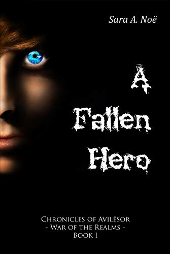 A Fallen Hero (Chronicles of Avilésor: War of the Realms Book 1) by [Sara A. Noë]