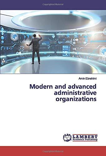 Modern and advanced administrative organizations