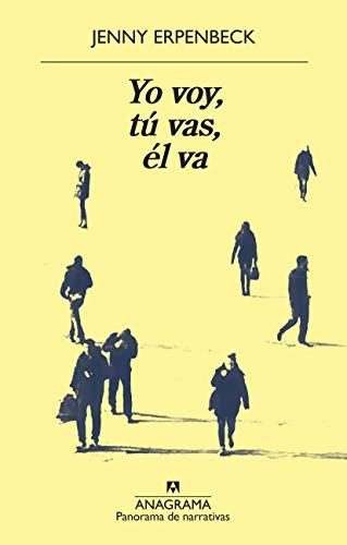 Yo voy, tú vas, él va (Panorama de narrativas nº 986) (Spanish Edition)