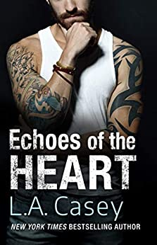 Echoes of the Heart by [L.A. Casey]