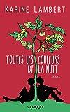 Toutes les couleurs de la nuit (Littérature Française) - Format Kindle - 13,99 €